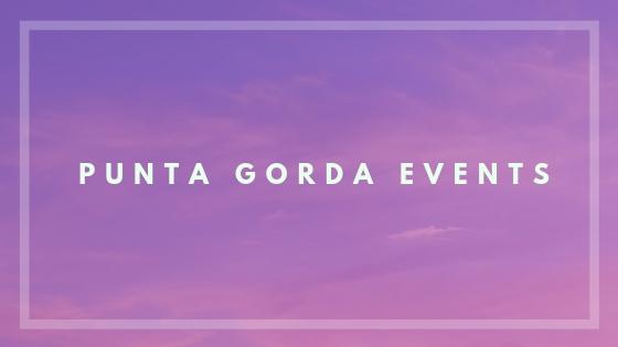 Punta Gorda Upcoming April Events
